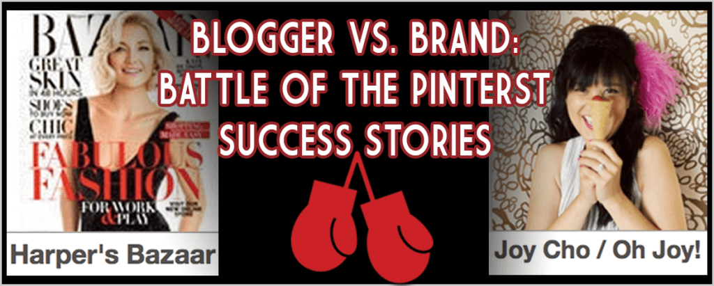 Blogger or Brand? Battle of Pinterest Success