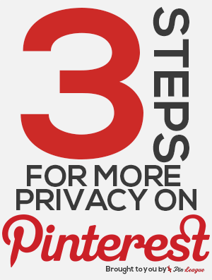 How to be Private on Pinterest in 3 Steps