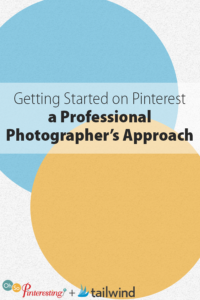 Getting Started on Pinterest a Professional Photographer's Approach