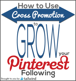 Using Cross Promotion to Grow Your Pinterest Following