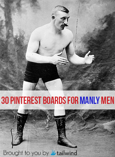 How to Pin Like a Manly Man