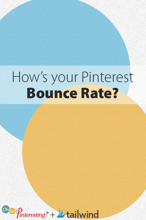 How's your Pinterest Bounce Rate