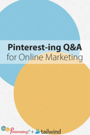 Pinterest-ing Q and A for Online Marketing