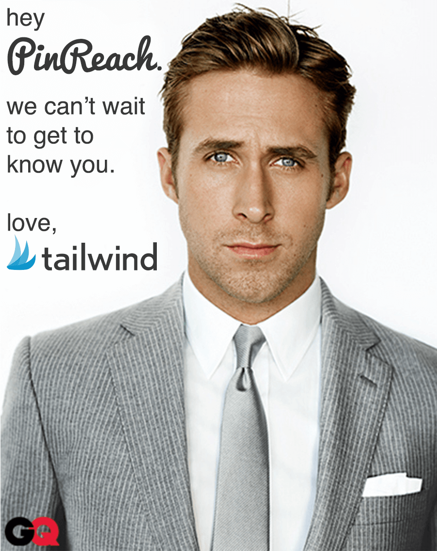 Hey, PinReach. We can't wait to get to know you. Love, Tailwind. https://tailwindapp.com/blog/pinreach-acquisition/
