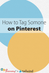 How to Tag Somone on Pinterest