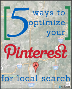 5 Ways to Optimize Your Pinterest for Local Search