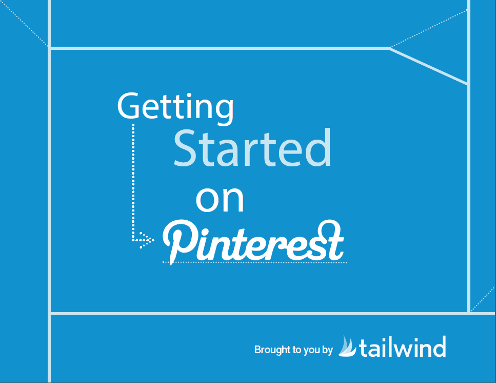 """""""Getting Started on Pinterest"""" eBook by Tailwind"""