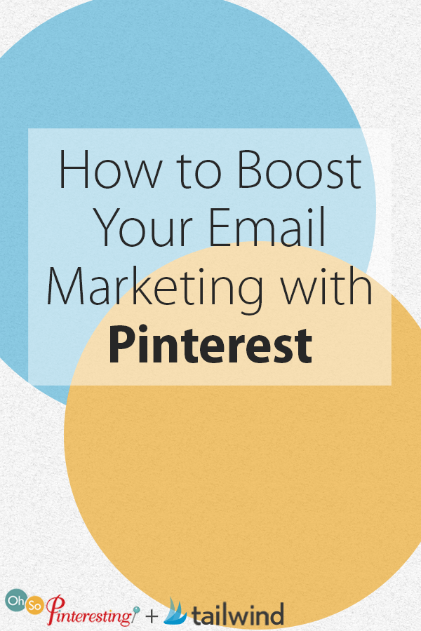 How to Boost Your Email Marketing with Pinterest