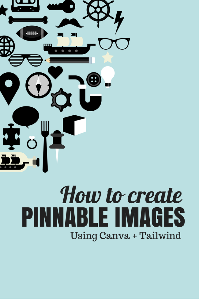 How to create PInnable Images using Canva + Tailwind