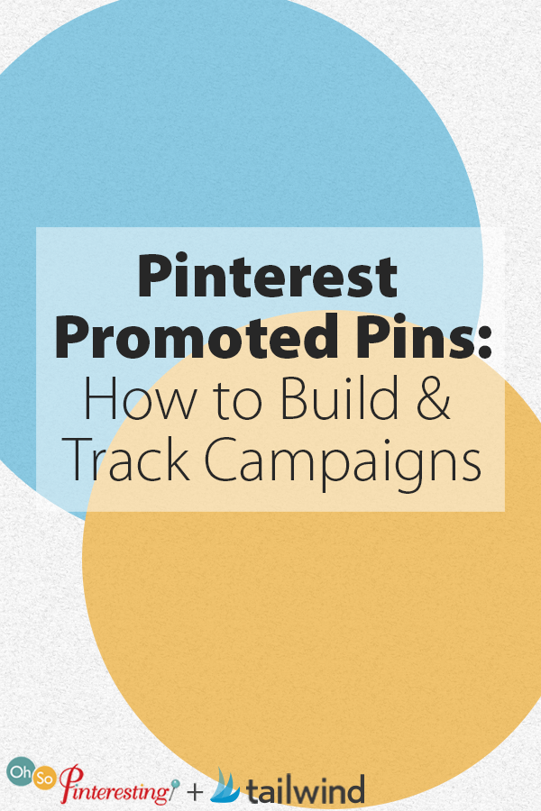 Pinterest Promoted Pins- How to Build and Track Campaigns OSP 075