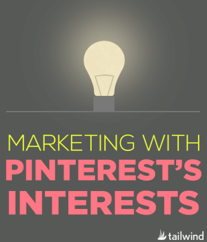 Marketing with Pinterest's Interests