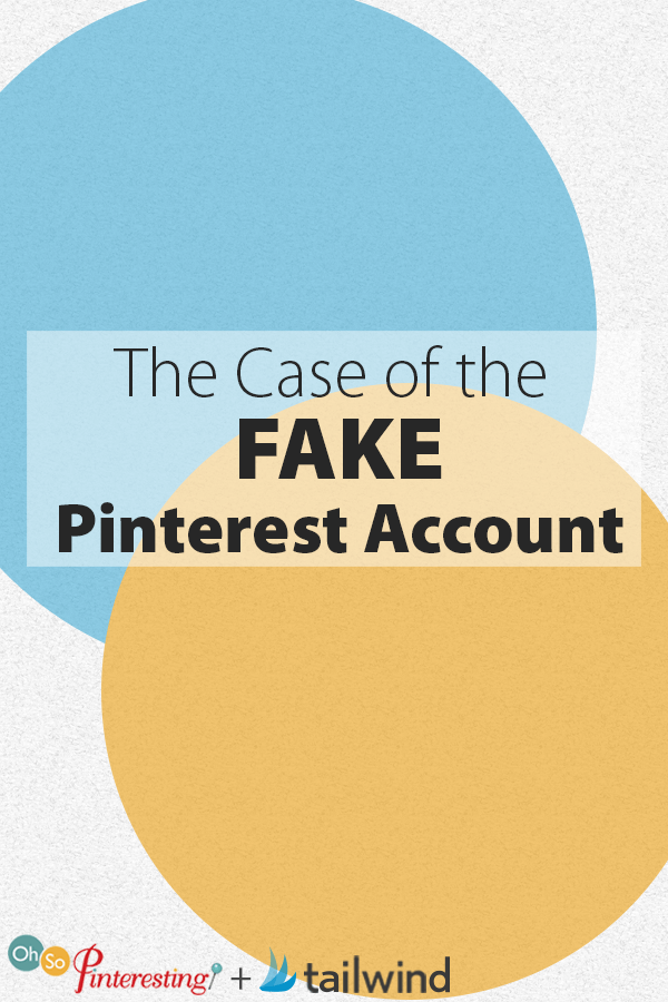The Case of the Fake Pinterest Account OSP 078