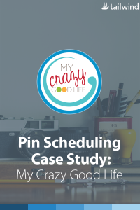 Pinterest Case Study: My Crazy Good Life