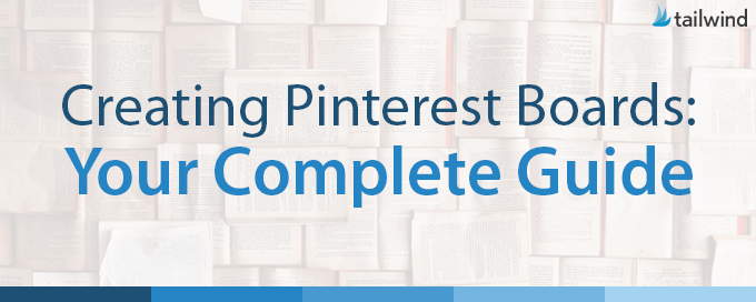 Creating Pinterest Boards: Your Complete Guide