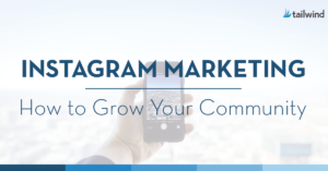 Instagram Marketing: How To Grow Your Community