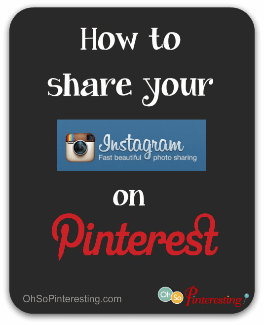 How to Share Instagram Photos on Pinterest