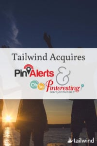 Tailwind Aquires PinAlerts and Oh So Pinteresting