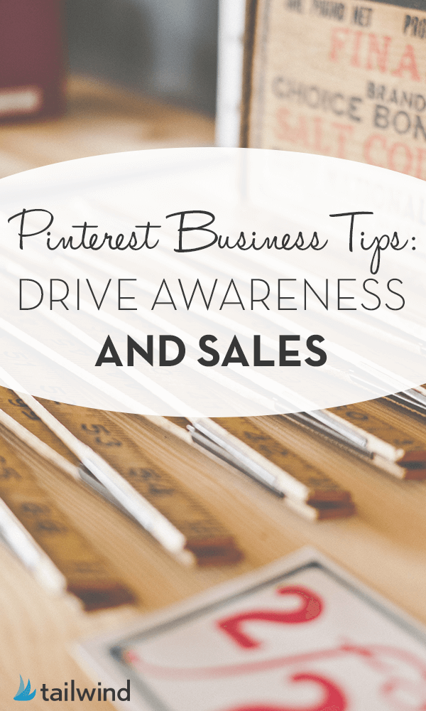 Pinterest Business Tips: Drive Awareness and Sales