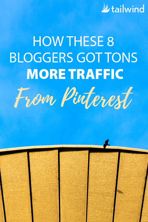 These 8 bloggers grew traffic to their blog from Pinterest a ton - see their growth charted and read their top tips.