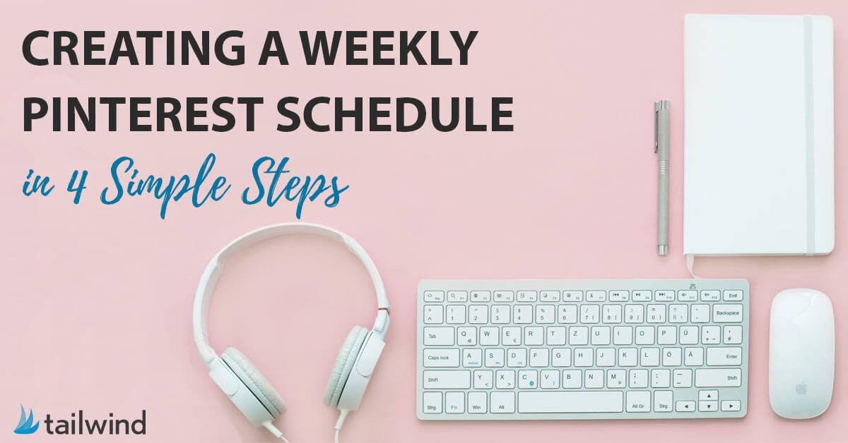 Creating a weekly Pinterest schedule in 4 simple steps