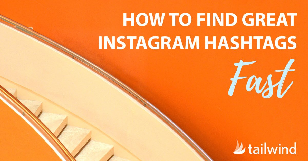 Instagram Hashtag Research: How to Find Great Hashtags Fast