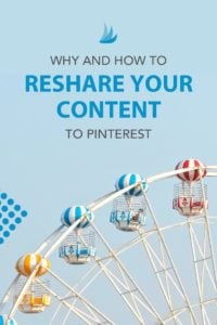 Ferris wheel with the text: Why and How to Reshare Content to Pinterest