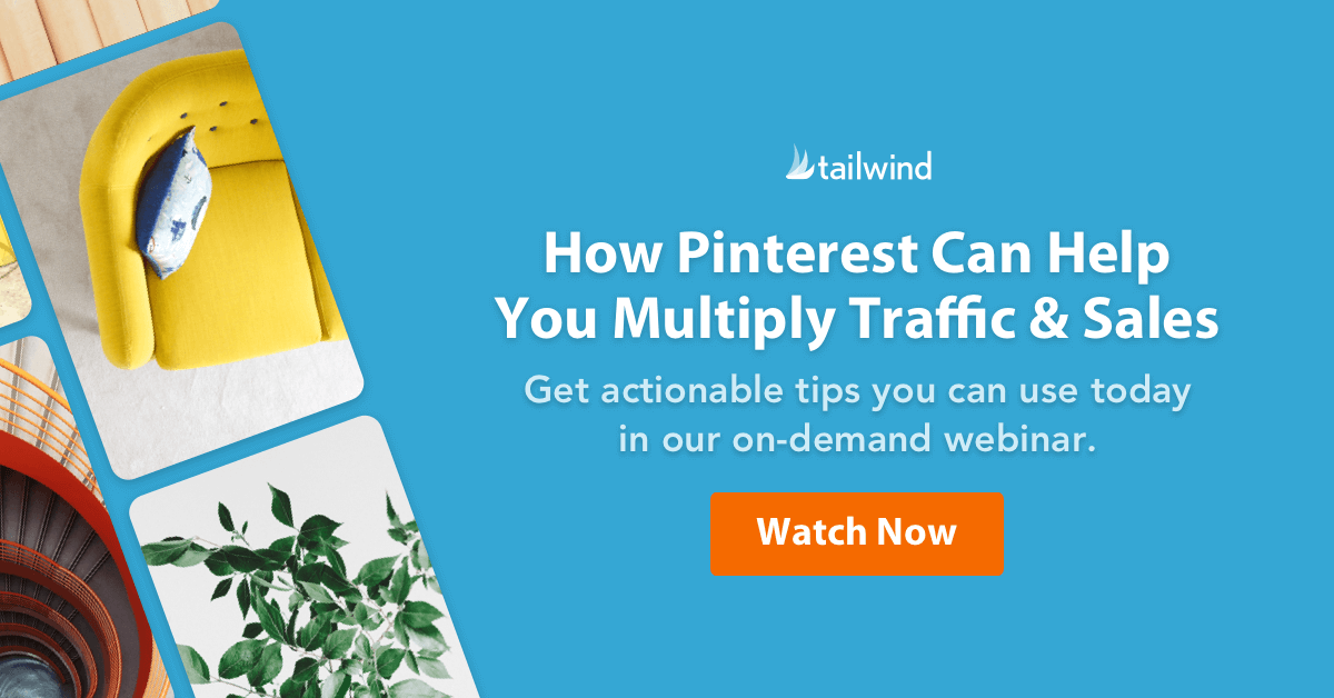 Watch Now: How Pinterest Can Help You Multiply Traffic & Sales. Get actionable tips you can use today in our on-demand webinar.