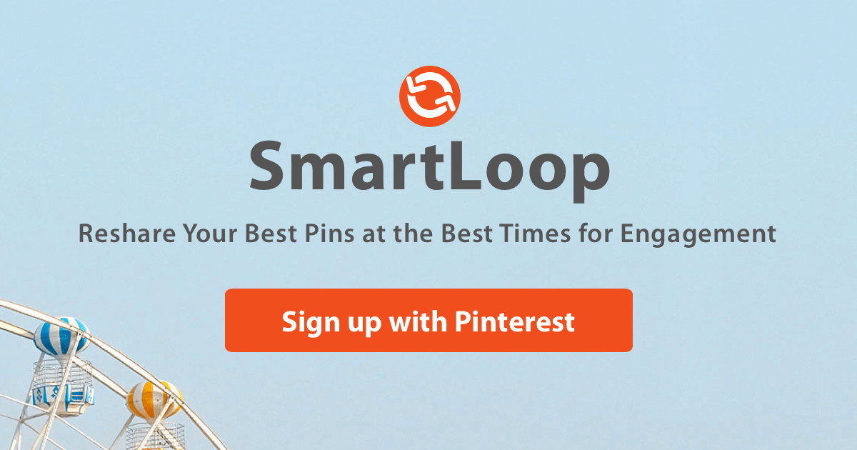 SmartLoop: Share Your Best Pins at the Best Time for Engagement. Sign up with Pinterest.