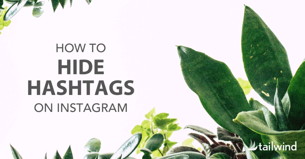 how to hide hashtags on Instagram Pin image with green plants and orange text