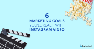 marketing goals you'll reach with Instagram video title image