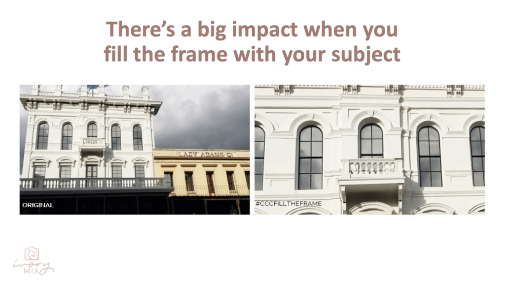 iPhone photography tip- fill the frame with your subject - entire building versus capturing the detail of the facade by getting closer