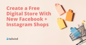 Create a Free Digital Store with New Facebook + Instagram Shops