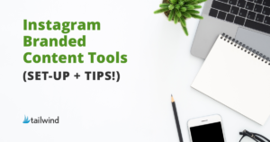 Guide to Instagram Branded Content Tools