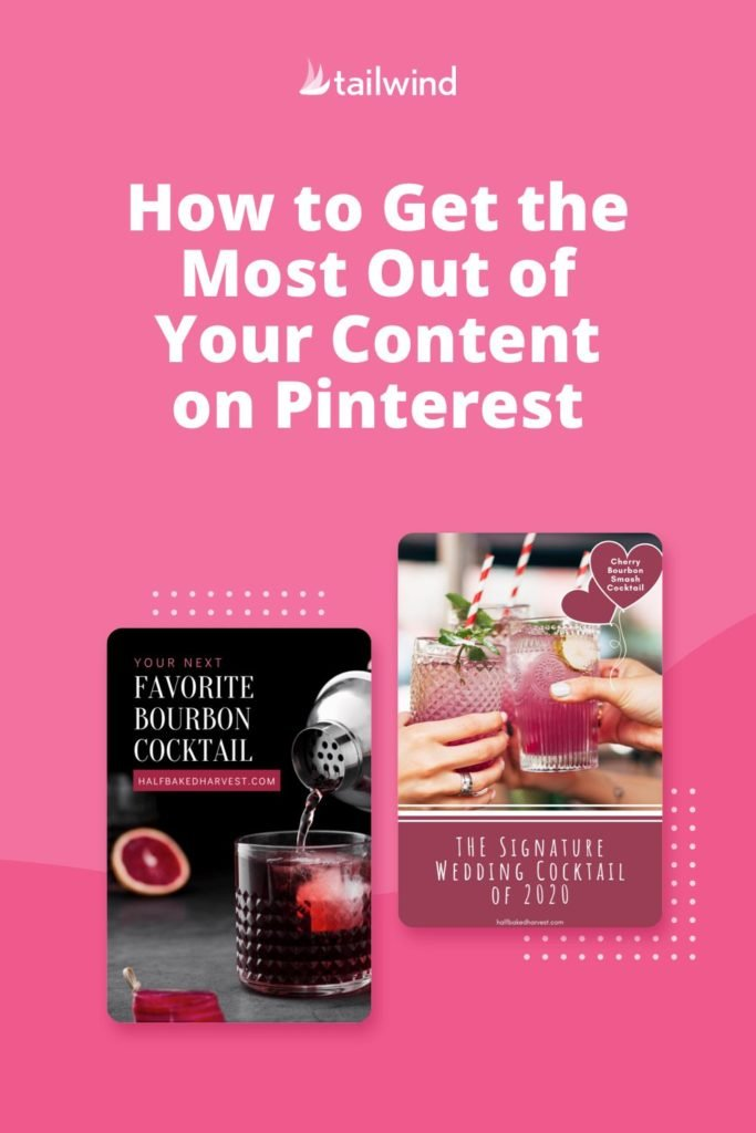 How to Get the Most out of Your Content on Pinterest