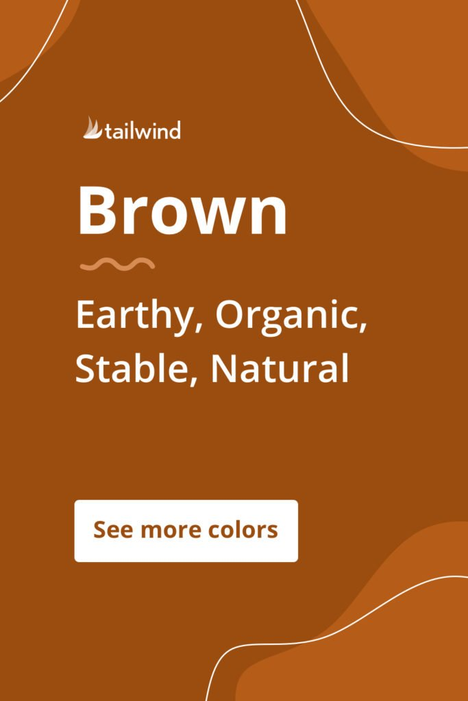 Brown evokes a mood of reliability, strength and earthiness for brands that use it. See more color psychology definitions here!