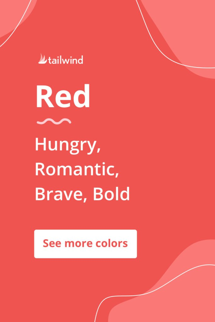 Red evokes a mood of courage and passion for brands that use it. See more color psychology definitions here!