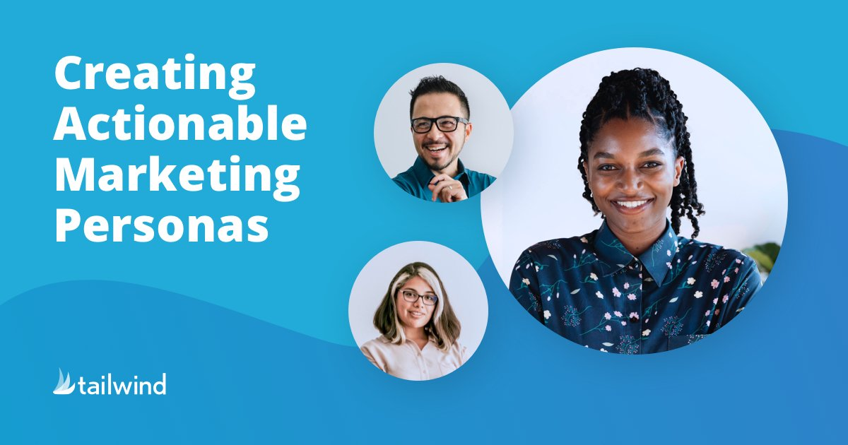 Getting to Know You: Creating Actionable Marketing Personas